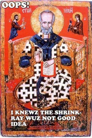 Saint Nicholas - Shrink Rays were bad idea.