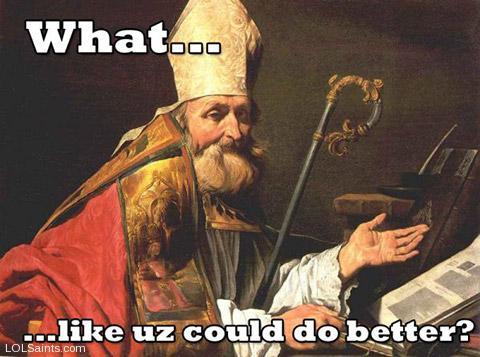 Saint Ambrose - What... Like uz could do better?