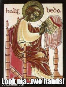 Look ma... two hands! Saint Bede