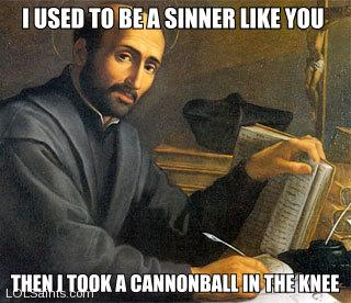 St. Ignatius of Loyola Used to be a Sinner Like You