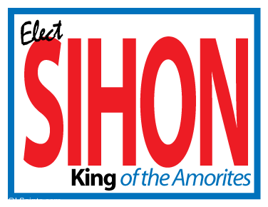 Elect Sihon King of the Amorites