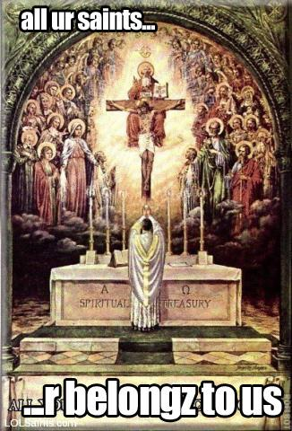 All Your Saints R Belongz to Us
