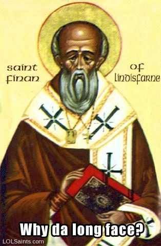 St. Finan - Why the long face?