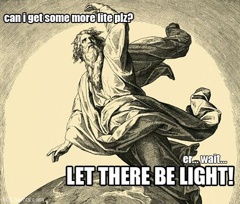 God sez - Let there be light! (Creation Story)