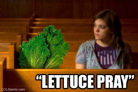 "Lettuce Pray - Head of Lettuce in a Pew, Praying - ""Let us Pray"""