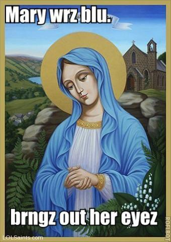 Mary wears blue - it brings out her eyes.