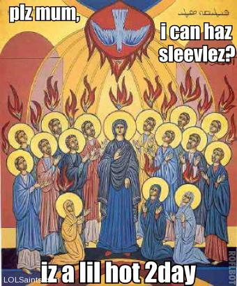 Can I go sleeveless for Pentecost? Is hot today!