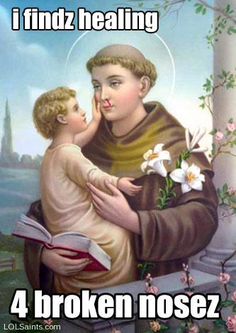 Saint Anthony Findz Broken Nosez