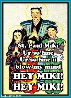 Saint Paul Miki You're So Fine You Blow My Mind Hey Miki!