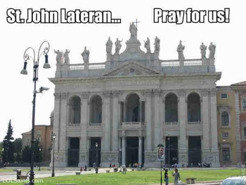 St. John Lateran... Pray for us!